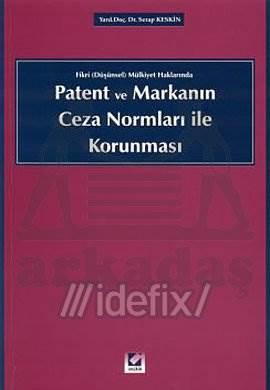 Patent ve Markanın Ceza Normları ile Korunması