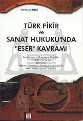 Türk Fikir ve Sanat Hukukun'da Eser Kavramı