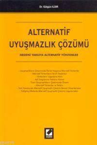 Alternatif Uyusmazlik Çözümü; Medeni Yargiya Alternatif Yöntemler
