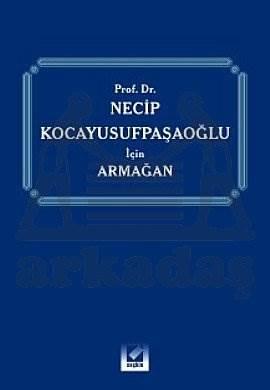 Prof. Dr. Necip Kocayusufpaşaoğlu için Armağan