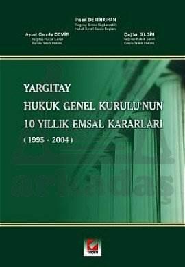 Yargıtay Hukuk Genel Kurulu'nun 10 Yıllık Emsal Kararları