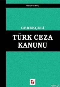 Gerekçeli Türk Ceza Kanunu