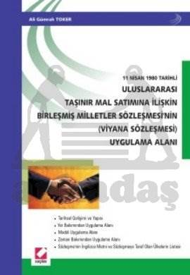 Uluslararası Taşınır Mal Satımına İlişkin Birleşmiş Milletler Sözleşmesinin (Viyana Sözleşmesi)