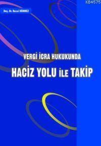 Vergi Icra Hukukunda; Haciz Yolu Ile Takip