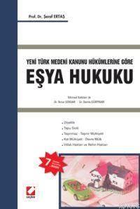 Yeni Türk Medeni Kanunu Hükümlerine Göre; Esya Hukuku