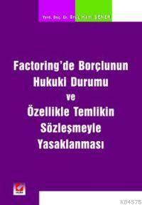 Factoring'de Borçlunun Hukuki Durumu ve Özellikle Temlikin Sözlesmeyle