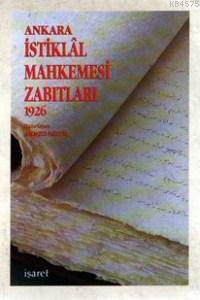 Ankara İstiklal Mahkemesi Zabıtları 1926; (Ciltli)