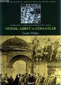 Osmanlı İmparatorluğu'nda Oymak, Aşiret Ve Cemaatler