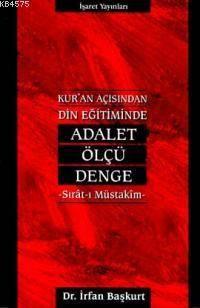 Kur'an Açısından Din Eğitiminde Adalet Ölçü Denge; Sıratı Müstakim