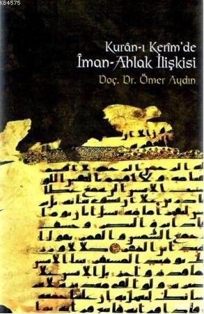 Kur'an'ı Kerim'de İman-Ahlak İlişkisi