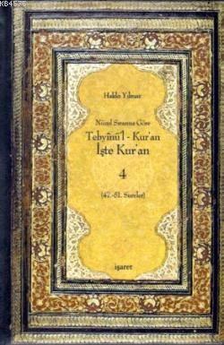 Tebyinü'l Kur'an İşte Kur'an 4; Nüzul Sırasına Göre (47.-51.Sureler)