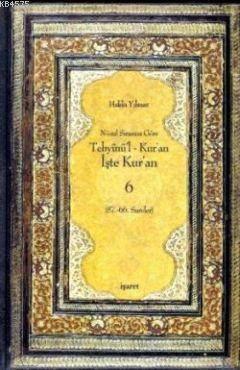 Tebyinü'l Kur'an İşte Kur'an 6; Nüzul Sırasına Göre (57.-66.Sureler)