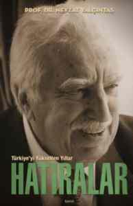 Türkiye'yi Yükselten Yıllar Hatıralar