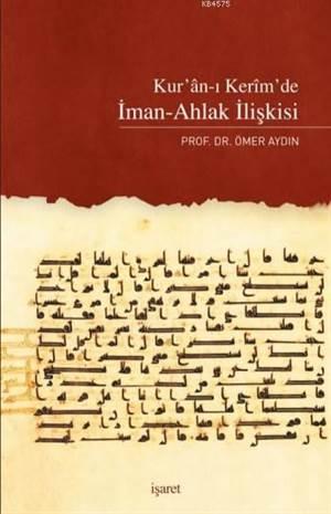 Kur'an-ı Kerim'de İman-Ahlak İlişkisi
