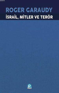 İsrail, Mitler Ve Terör; İsrail Politikasının Kurucu Efsaneleri