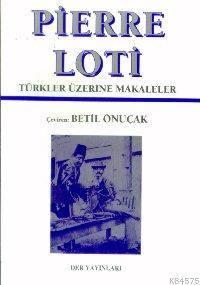 Pierre Loti; Türkler Üzerine Makaleler