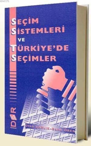 Seçim Sistemleri; ve Türkiye'de Seçimler