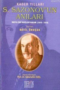 S. Sazonov'un Anilari; Rusya Eski Disisleri Bakani (1910-1916)
