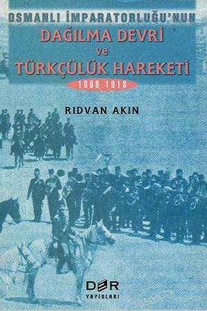 Osmanli Imparatorlugu Dagilma Devri ve Türkçülük Hareketi