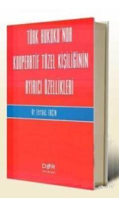 Türk Hukuku'nda Kooperatif Tüzel Kisiliginin Ayirici Özellikleri