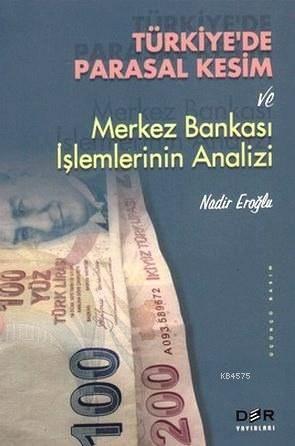 Türkiye'de Parasal Kesim; ve Merkez Bankası İşlemlerinin Analizi