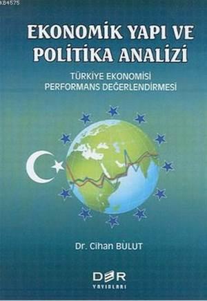 Ekonomik Yapı ve Politika Analizi; Türkiye Ekonomisi Performans Değerlendirmesi