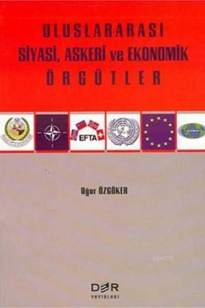 Uluslararasi Siyasi, Askeri ve Ekonomik Örgütler