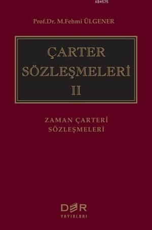 Çarter Sözleşmeleri II (Ciltli); Zaman Çarteri Sözleşmeleri