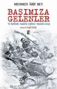 Başımıza Gelenler; 93 Harbinde Anadolu Cephesi - Ruslarla Savaşın Hatıraları