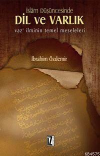 İslam Düşüncesinde Dil Ve Varlık; Vaz´ İlminin Temel Meseleleri