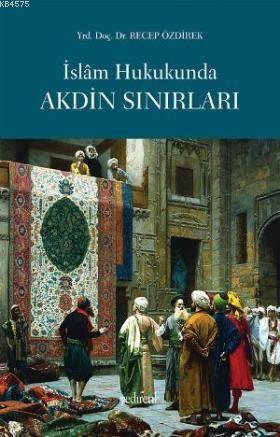 İslam Hukukunda Akdin Sınırları