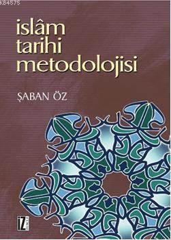 İslâm Tarihi Metodolojisi