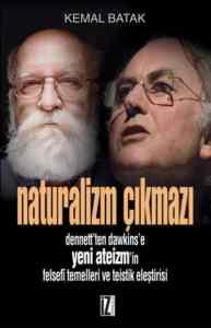 Naturalizm Çıkmazı; Dennett'ten Dawkins'e Yeni Ateizm'in Felsefî Temelleri ve Teistik Eleştirisi