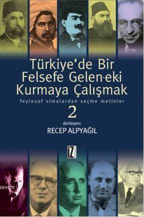 Türkiye'De Bir Felsefe Gelen-Ek-İ Kurmaya Çalışmak 2