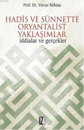 """""""Hadis Ve Sünnette Oryantalist Yaklaşımlar """""""