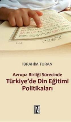 Avrupa Birligi Sürecinde Türkiye'de Din Egitimi Politikalari