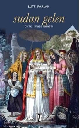 Sudan Gelen Bir Hz. Musa Romanı