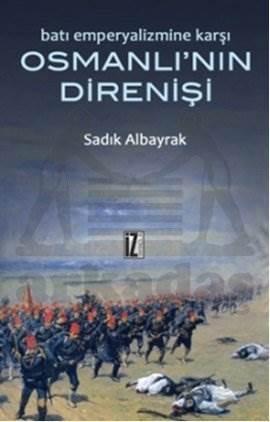 Batı Emperyalizmi Karşısında Osmanlı'nın Direnişi