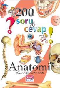 200 Soru ve Cevap-Anatomi Vücudumuzun Yapısı