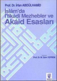 İslam'da İtikadı Mezhebler Ve Akaid Esasları