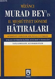 Mîzâncı Murad Bey'in II. Meşrûtiyet Dönemi Hatıraları