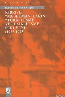 """Kıbrıslı """"Müslüman""""Ların """"Türk""""Leşme Ve """"Laik""""Leşme Serüveni"""