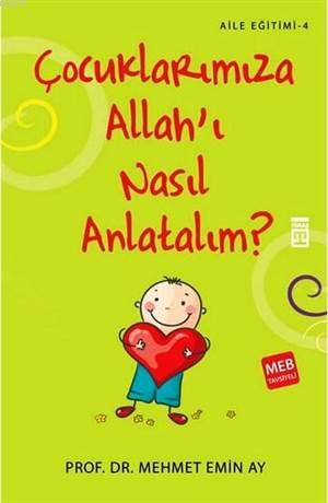 Çocuklarımıza Allah'ı Nasıl Anlatalım?; Aile Eğitimi 4