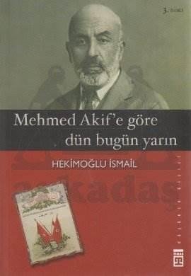Mehmed Akife Göre Dün Bugün Yarın