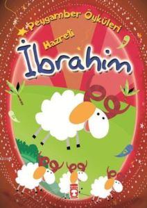 Hazreti İbrahim; Peygamber Öyküleri Dizisi, 8+ Yaş