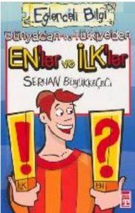 Eğlenceli Bilgi: Dünya'dan ve Türkiye'den En'ler ve İlk'ler
