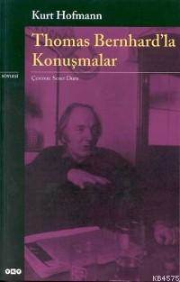Thomas Bernhard'La Konuşmalar 2.Baskı