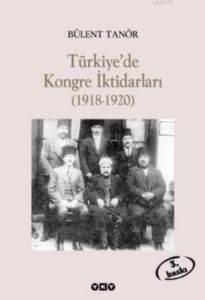 Türkiye'De Kongre İktidarlari (1918-1920) 3.Baskı
