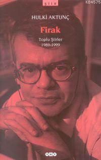 Firak - Toplu Şiirler (1989-1999) 2.Baskı