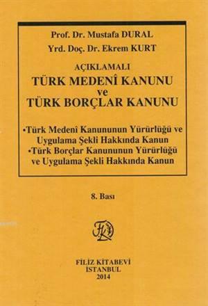Açıklamalı Türk Medeni Kanunu Türk Borçlar Kanunu